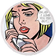 Oh, Jeff...i Love You, Too...but... - Pop Art  Round Beach Towel