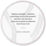 Pablo Neruda Quote 02 - Philosophical - Minimal, Sophisticated, Modern, Classy Typewriter Print Round Beach Towel
