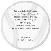 Pablo Neruda Quote 03 - 100 Love Sonnets - Minimal, Sophisticated, Modern, Classy Typewriter Print Round Beach Towel