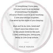 Pablo Neruda Quote 04 - Philosophical - Minimal, Sophisticated, Modern, Classy Typewriter Print Round Beach Towel