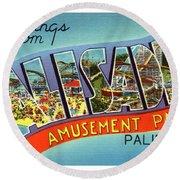 Palisades Amusement Park Greetings Round Beach Towel