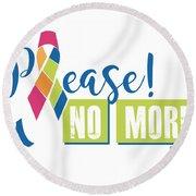 Please No More Cancer Round Beach Towel