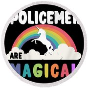 Policemen Are Magical Round Beach Towel