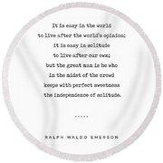 Ralph Waldo Emerson 03 - Solitude Quote - Minimal, Sophisticated, Modern, Classy Typewriter Print Round Beach Towel