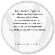Ralph Waldo Emerson Quote 04 - Minimal, Sophisticated, Modern, Classy Typewriter Print - Motivation Round Beach Towel