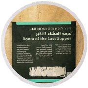 Round Beach Towel featuring the photograph Room Of The Last Supper by Mae Wertz