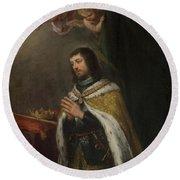 'saint Ferdinand, King Of Castille, Leon And Asturias'. Ca. 1672. Oil... Round Beach Towel