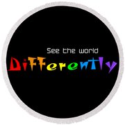 See The World Differently - Custom Products Round Beach Towel