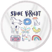 Shine Bright - Baby Room Nursery Art Poster Print Round Beach Towel