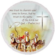 Some Trust In Chariots Round Beach Towel