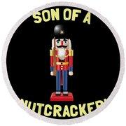 Son Of A Nutcracker Round Beach Towel