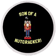 Son Of A Nutcracker Round Beach Towel