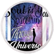 Soul Is Your Spaceship Round Beach Towel