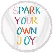 Spark Your Own Joy- Art By Linda Woods Round Beach Towel