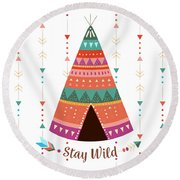 Stay Wild - Boho Chic Ethnic Nursery Art Poster Print Round Beach Towel