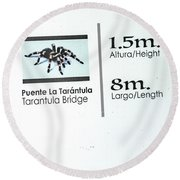 Tarantula Bridge Sign Round Beach Towel