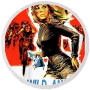 the Wild Angles, Peter Fonda, Nancy Sinatra, Bruce Dern, Diane Ladd Round Beach Towel