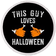 This Guy Loves Halloween Round Beach Towel