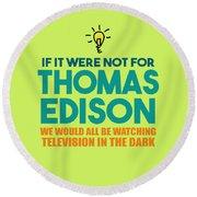Thomas Edison Round Beach Towel