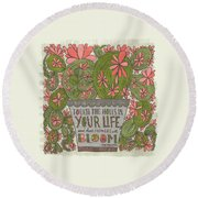 Touch The Holes In Your Life And The Flowers Will Bloom Zen Proverb Round Beach Towel