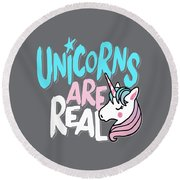 Unicorns Are Real - Baby Room Nursery Art Poster Print Round Beach Towel