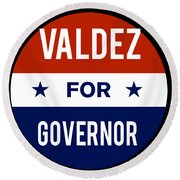 Valdez For Governor 2018 Round Beach Towel