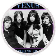 Venus, Shocking Blue, Yeah Baby, She S Got It, Mariska Veres Round Beach Towel