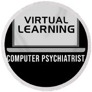 Virtual Learning Computer Psychiatrist Humour Pc Round Beach Towel