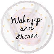 Wake Up And Dream - Baby Room Nursery Art Poster Print Round Beach Towel