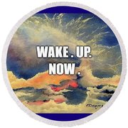 Wake. Up. Now. Round Beach Towel