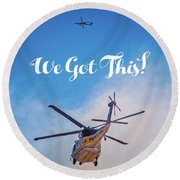 Round Beach Towel featuring the photograph We Got This by Lynn Bauer
