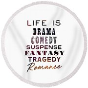 Round Beach Towel featuring the photograph What Is Life? Quote by Jamart Photography