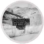 Where The Pavement Ends The Old West Begins Round Beach Towel