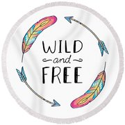 Wild And Free Colorful Feathers - Boho Chic Ethnic Nursery Art Poster Print Round Beach Towel
