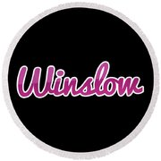Winslow #winslow Round Beach Towel