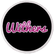 Withers #withers Round Beach Towel