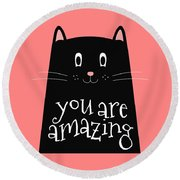 You Are Amazing - Baby Room Nursery Art Poster Print Round Beach Towel
