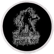 Zombies Are People Too Halloween Vintage Round Beach Towel