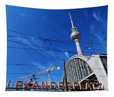 Alexanderplatz Sign And Television Tower Berlin Germany Tapestry