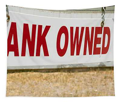 Bank Owned Real Estate Sign Tapestry
