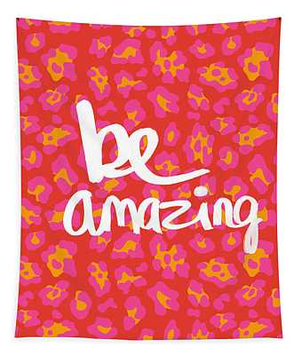 Be Amazing - Pink Leopard Tapestry