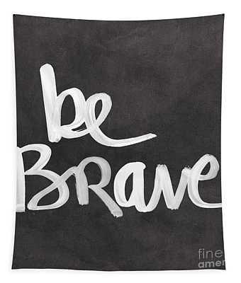 Be Brave Tapestry