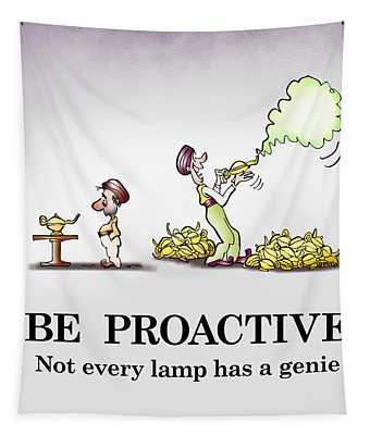 Be Proactive Tapestry