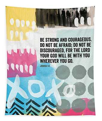 Be Strong And Courageous- Contemporary Scripture Art Tapestry