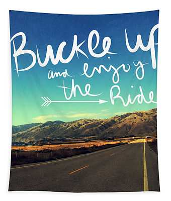 Buckle Up And Enjoy The Ride Tapestry