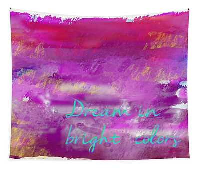Dream In Bright Colors Tapestry