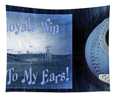 Every Royals Win Is Music To My Ears Tapestry