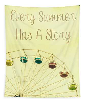 Every Summer Has A Story Tapestry