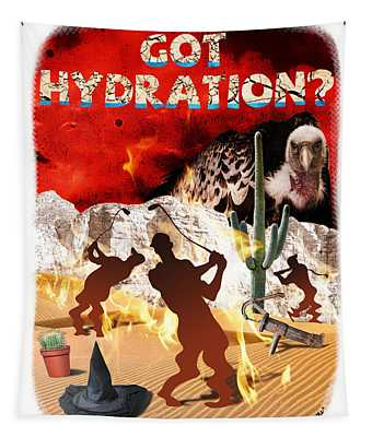 Got Hydration? Tapestry