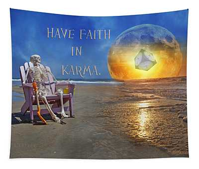 Have Faith In Karma Tapestry